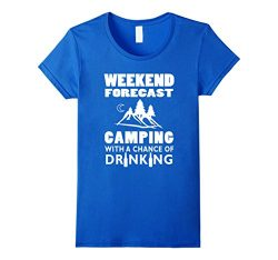 Women's Weekend Forecast Camping With A Chance Of Drinking T-Shirt  Large Royal Blue