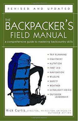 The Backpacker's Field Manual, Revised and Updated: A Comprehensive Guide to Mastering Bac ...