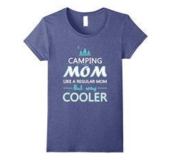 Womens Camping Mom Like A Regular Mom But Way Cooler T-Shirt XL Heather Blue