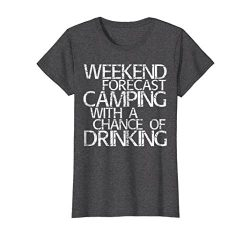 Womens Weekend Forecast Camping With A Chance Of Drinking T-Shirt Small Dark Heather