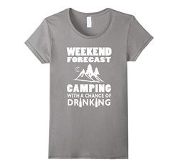 Women's Weekend Forecast Camping With A Chance Of Drinking T-Shirt  Small Slate